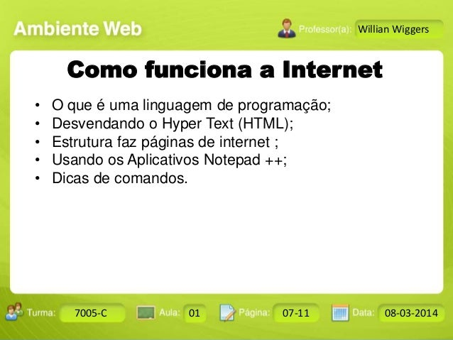 Aula: Pág: Data:10 10 a 17 18-jan-122503-BTurma: Instrutor: Ricardo Paladini Matos 7005-C 01 07-11 08-03-2014 Willian Wigg...