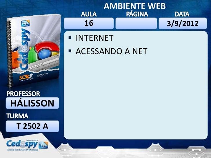 AMBIENTE WEB               16                  3/9/2012             INTERNET             ACESSANDO A NETHÁLISSON T 2502 A