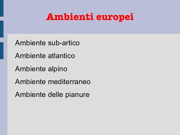 Ambienti europei <ul><li>Ambiente sub-artico