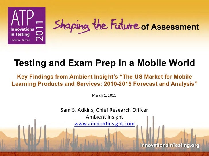 """Testing and Exam Prep in a Mobile World     Key Findings from Ambient Insight's """"The US Market for Mobile   Learning Produ..."""
