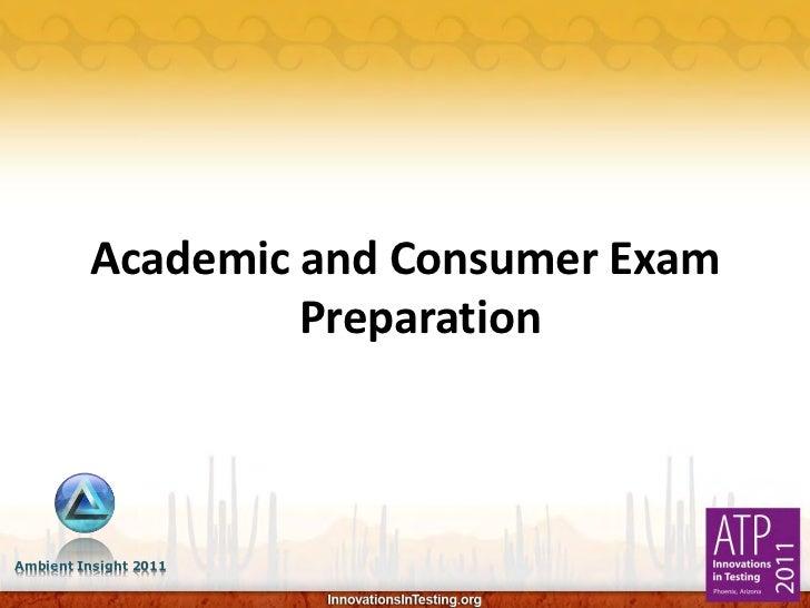 Academic and Consumer Exam                  PreparationAmbient Insight 2011