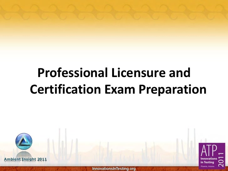 Professional Licensure and            Certification Exam PreparationAmbient Insight 2011