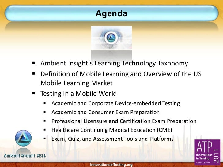 Agenda              Ambient Insight's Learning Technology Taxonomy              Definition of Mobile Learning and Overvi...