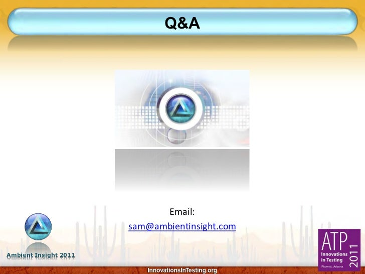 Q&A                             Email:                       sam@ambientinsight.comAmbient Insight 2011