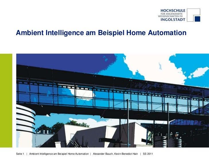 Ambient Intelligence am Beispiel Home AutomationSeite 1 | Ambient Intelligence am Beispiel Home Automation | Alexander Bau...