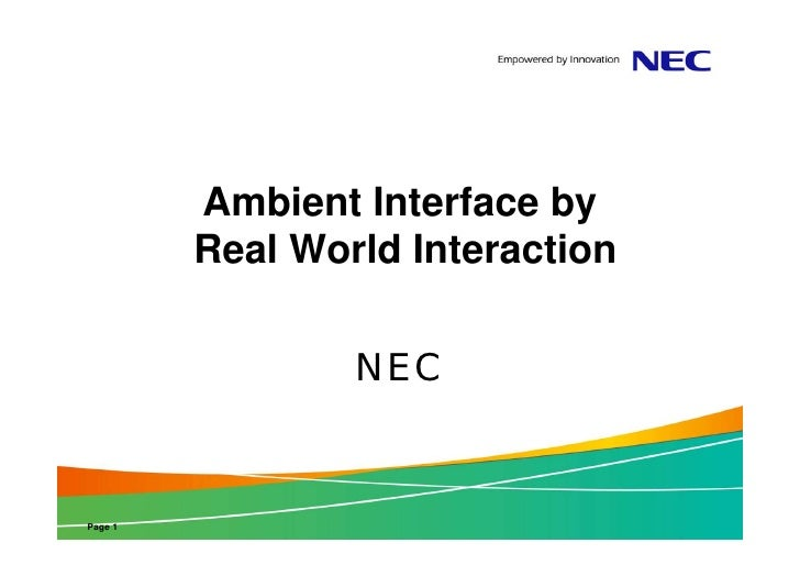 Ambient Interface by         Real World Interaction                 NECPage 1