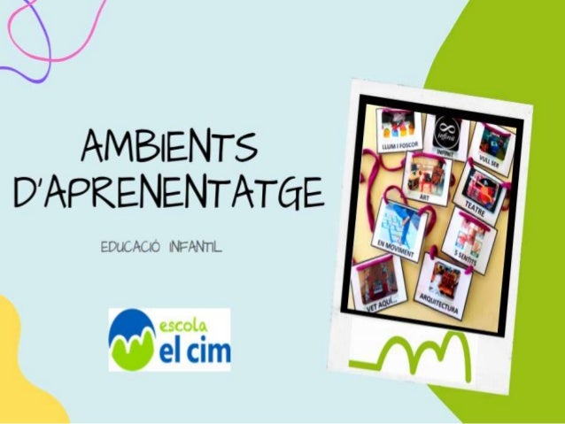 Ambients Educació Infantil Escola El Cim - Curs 2019-20