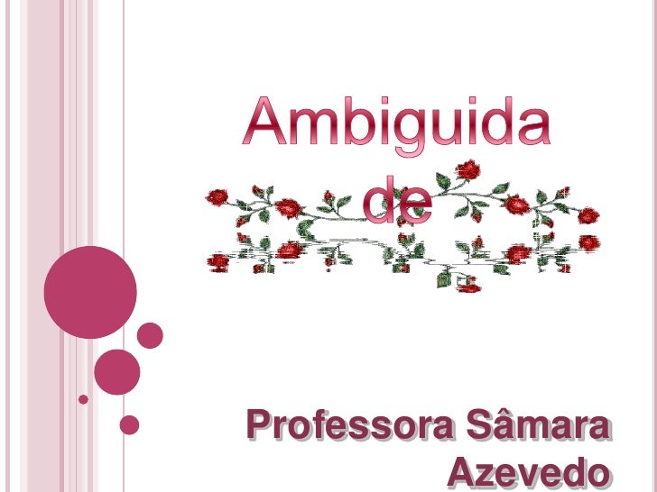 Ambiguidade<br />Professora Sâmara Azevedo<br />