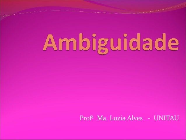 Profª Ma. Luzia Alves - UNITAU