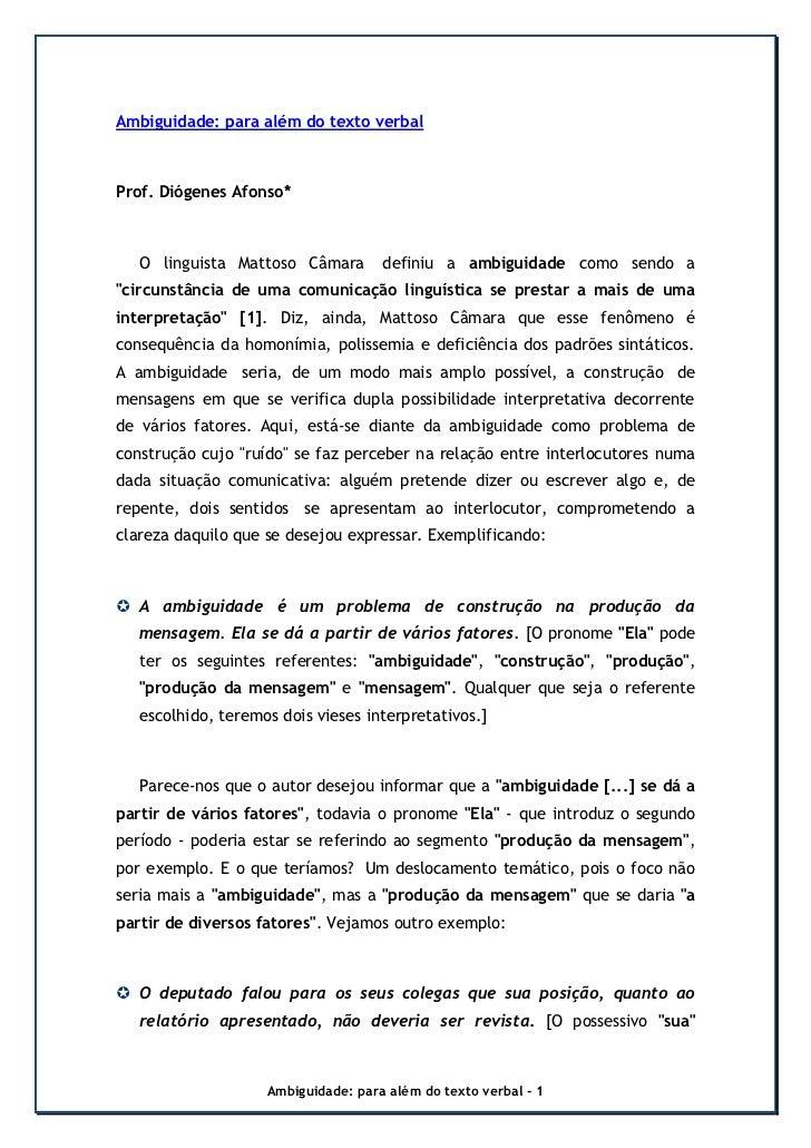 Ambiguidade: para além do texto verbalProf. Diógenes Afonso*   O linguista Mattoso Câmara        definiu a ambiguidade com...
