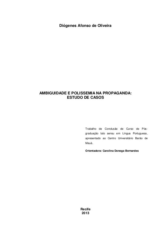 Diógenes Afonso de Oliveira  AMBIGUIDADE E POLISSEMIA NA PROPAGANDA: ESTUDO DE CASOS  Trabalho de Conclusão  de Curso de P...