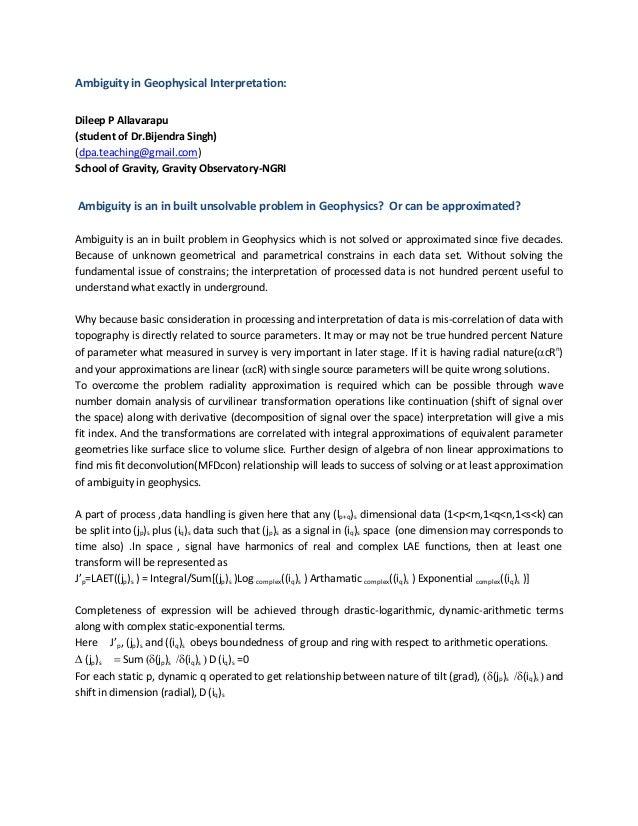 Ambiguity in Geophysical Interpretation:Dileep P Allavarapu(student of Dr.Bijendra Singh)(dpa.teaching@gmail.com)School of...