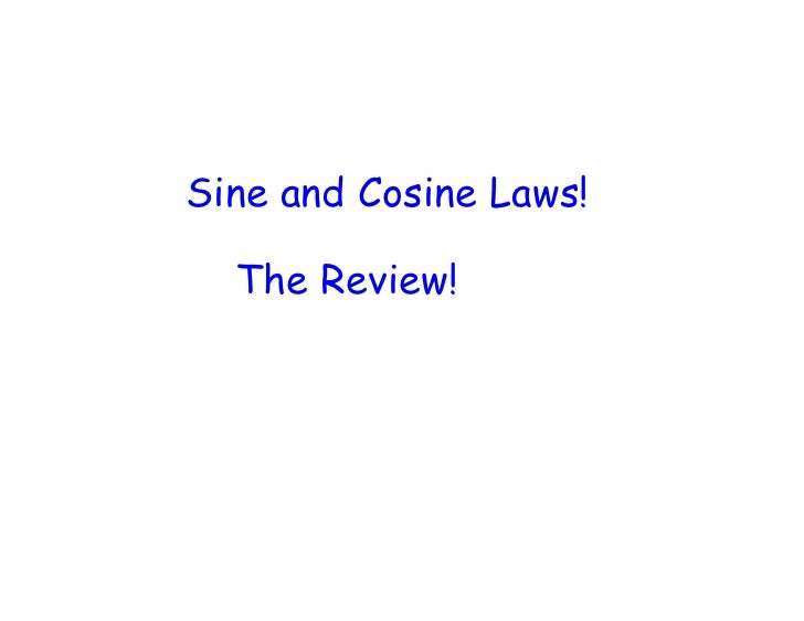 Sine and Cosine Laws!    The Review!