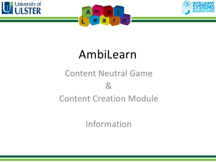 AmbiLearn Content Neutral Game           &Content Creation Module      Information