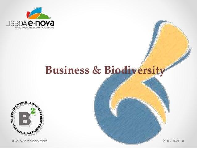 Business & Biodiversity www.ambiodiv.com 2010-10-21