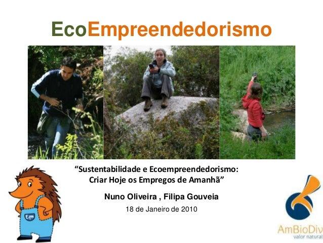 """""""Sustentabilidade e Ecoempreendedorismo: Criar Hoje os Empregos de Amanhã"""" EcoEmpreendedorismo Nuno Oliveira , Filipa Gouv..."""