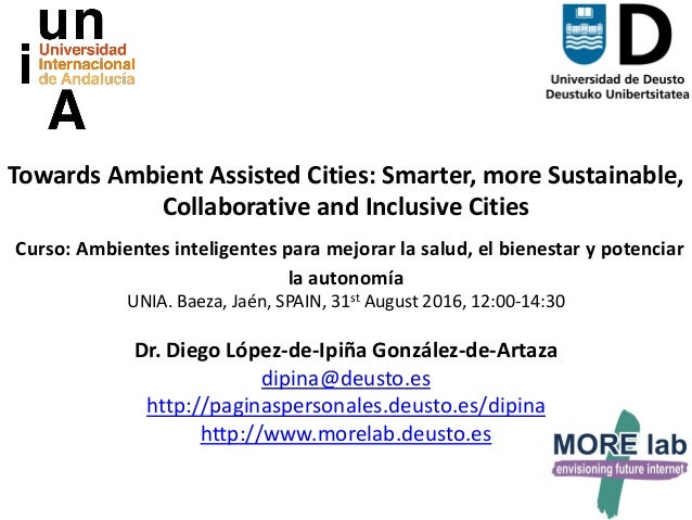 1 Towards Ambient Assisted Cities: Smarter, more Sustainable, Collaborative and Inclusive Cities Curso: Ambientes intelige...