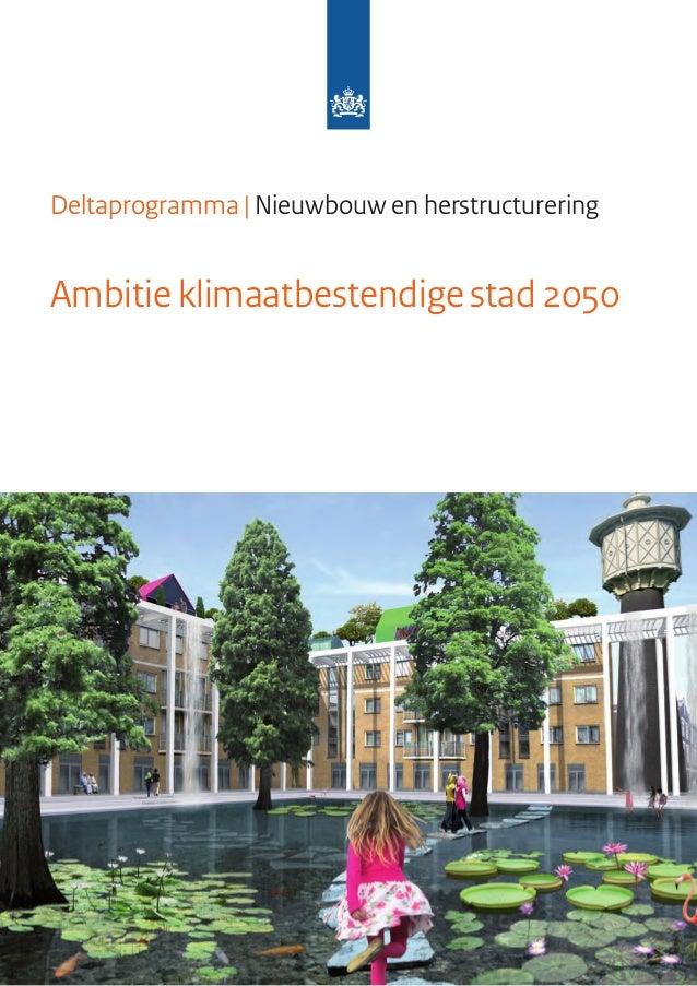 Deltaprogramma |Nieuwbouw en herstructureringAmbitie klimaatbestendige stad 2050