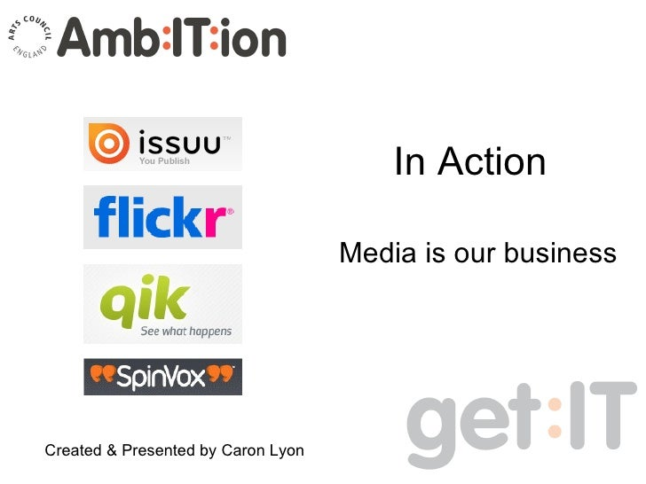 In Action Media is our business Created & Presented by Caron Lyon