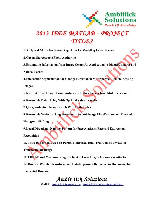 2013 IEEE MATLAB - PROJECT TITLES 1. A Hybrid Multiview Stereo Algorithm for Modeling Urban Scenes 2. Casual Stereoscopic ...