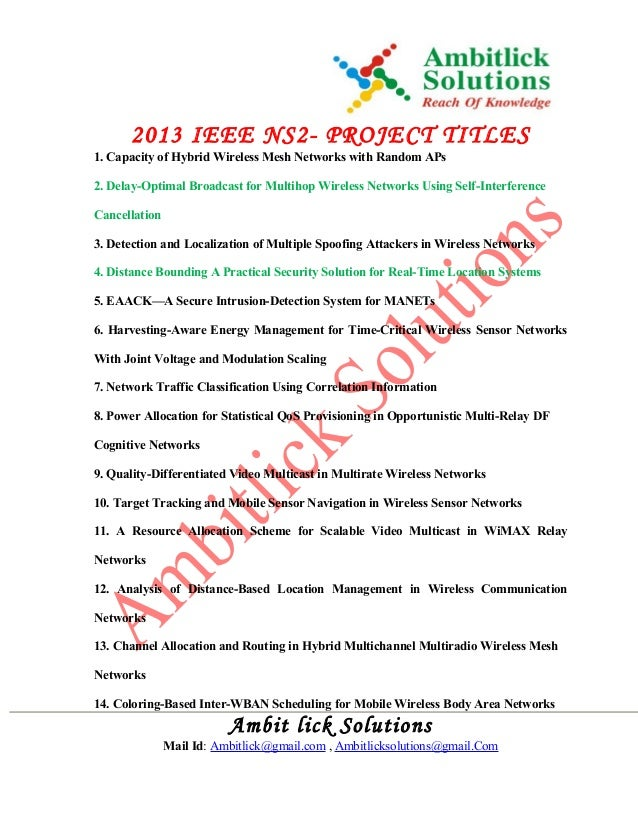 2013 IEEE NS2- PROJECT TITLES 1. Capacity of Hybrid Wireless Mesh Networks with Random APs 2. Delay-Optimal Broadcast for ...