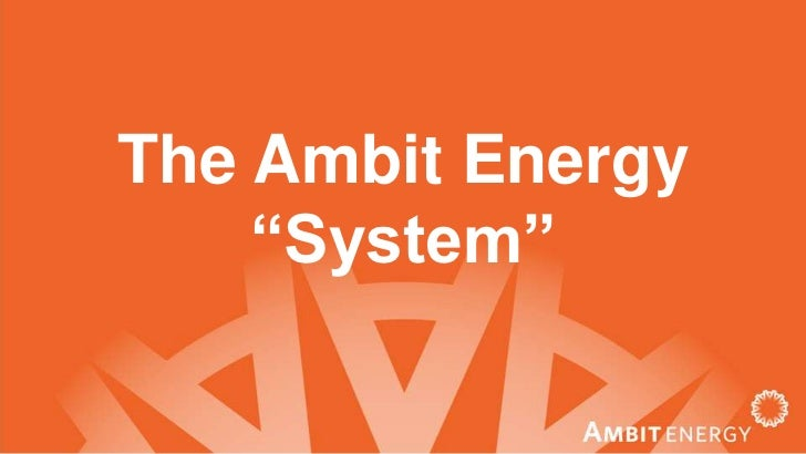 """The Ambit Energy """"System""""<br />"""