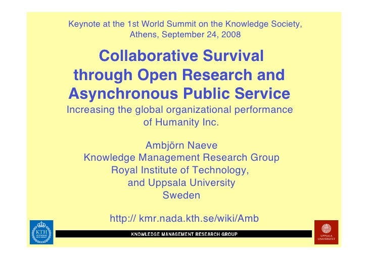Keynote at the 1st World Summit on the Knowledge Society,                Athens, September 24, 2008     Collaborative Surv...