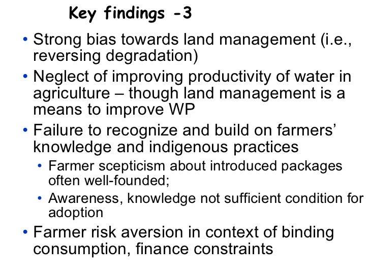 <ul><li>Strong bias towards land management (i.e., reversing degradation) </li></ul><ul><li>Neglect of improving productiv...
