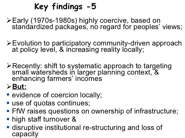 <ul><li>Early (1970s-1980s) highly coercive, based on standardized packages, no regard for peoples' views; </li></ul><ul><...