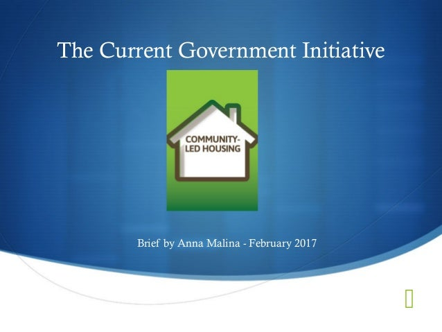  Brief by Anna Malina - February 2017 The Current Government Initiative