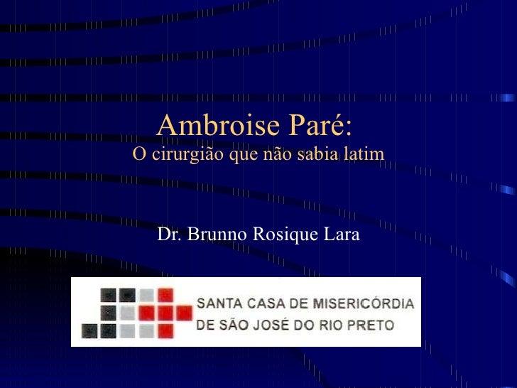 Ambroise Pare Biografia Slide 2