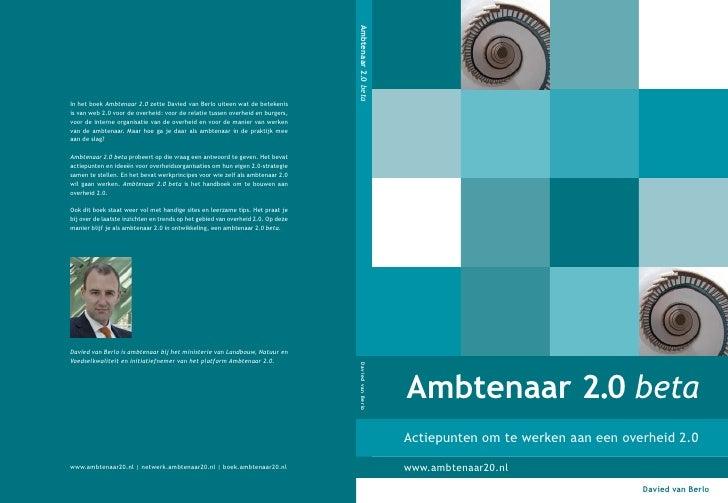 Ambtenaar 2.0 beta Actiepunten om te werken aan een overheid 2.0  www.ambtenaar20.nl                                     D...