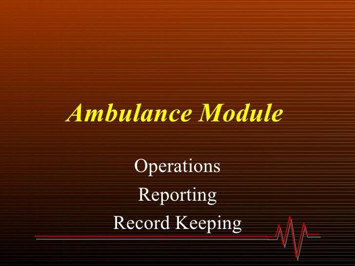Ambulance Module   Operations Reporting Record Keeping
