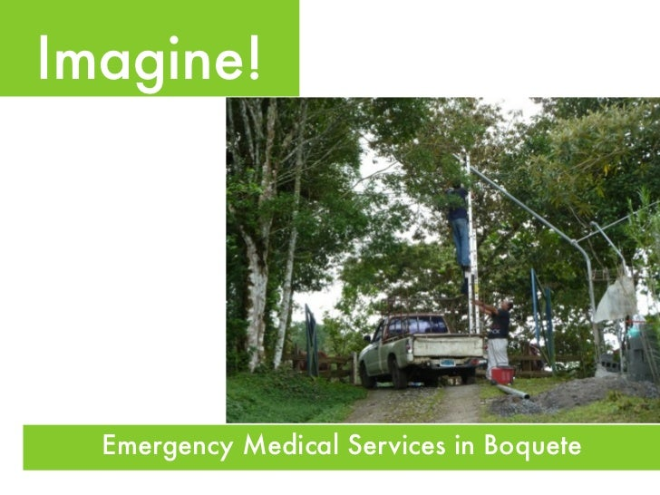 Imagine!  Emergency Medical Services in Boquete