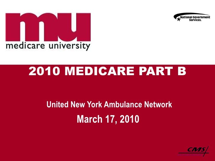 2010 MEDICARE PART B United New York Ambulance Network March 17, 2010