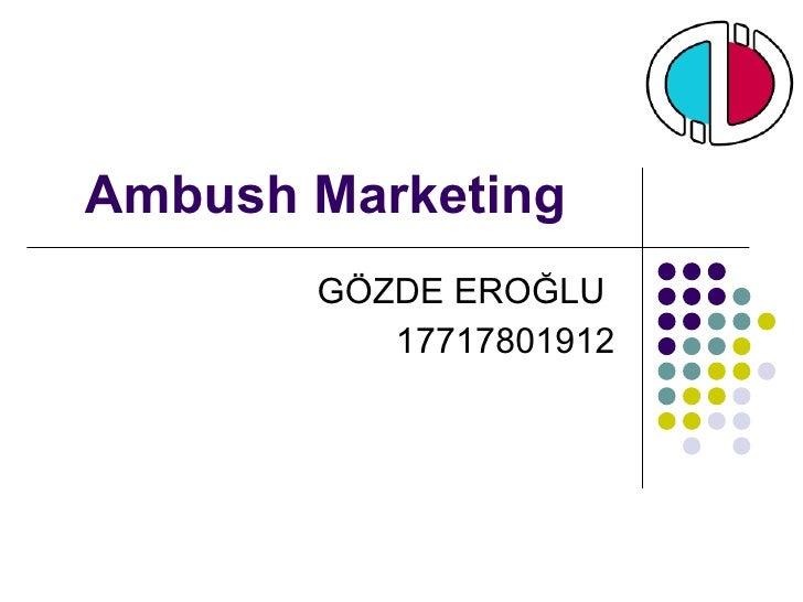 Ambush Marketing GÖZDE EROĞLU  17717801912
