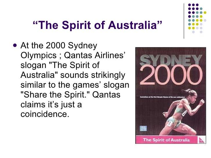 """ The Spirit of Australia"" <ul><li>At the 2000 Sydney Olympics ; Qantas Airlines' slogan &quot;The Spirit of Australia&quo..."