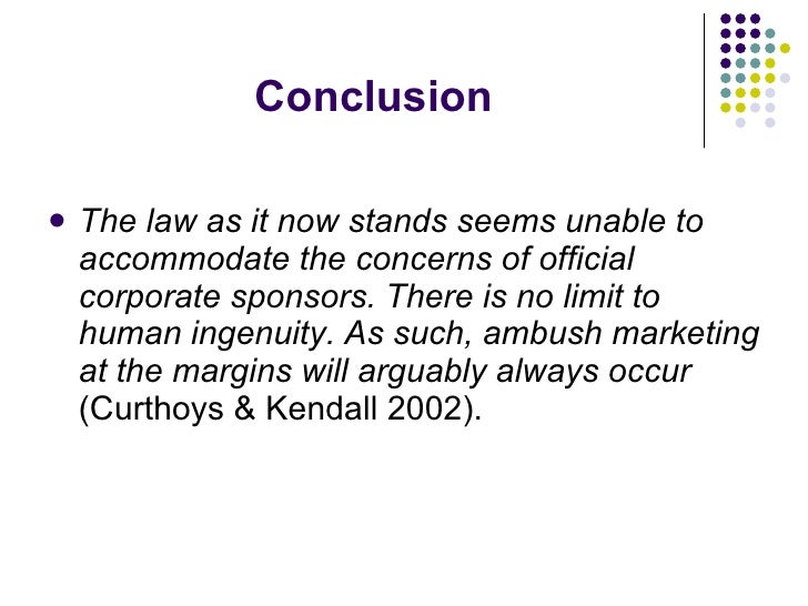 Conclusion <ul><li>The law as it now stands seems unable to accommodate the concerns of official corporate sponsors. There...