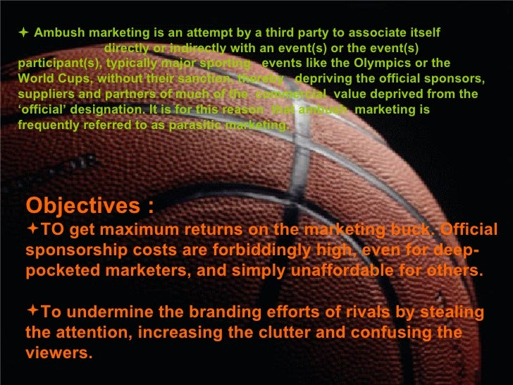ambush marketing an olympic event There is nothing wrong with 'ambush marketing' at the olympics (image credit: afp/getty images via @daylife) no, not without evidence that the olympic games or any other event has been devalued by ambush marketing activity.