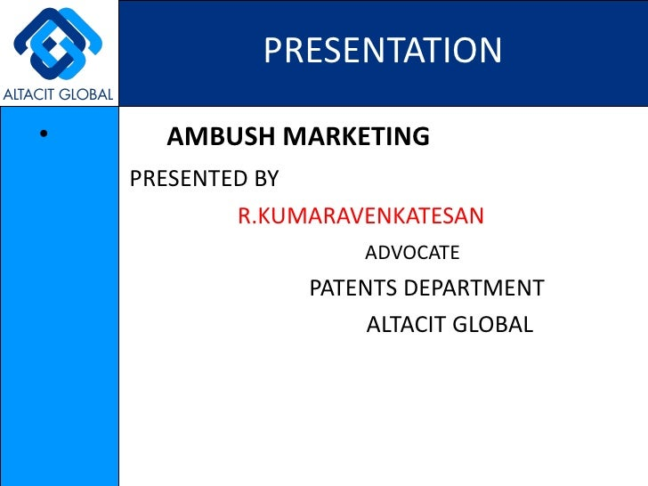 <ul><li>AMBUSH MARKETING </li></ul><ul><li>  PRESENTED BY </li></ul><ul><li>R.KUMARAVENKATESAN </li></ul><ul><li>ADVOCATE ...
