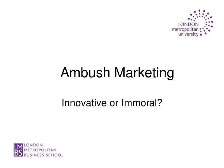 Ambush MarketingInnovative or Immoral?