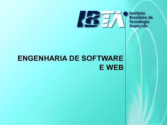 ENGENHARIA DE SOFTWARE E WEB