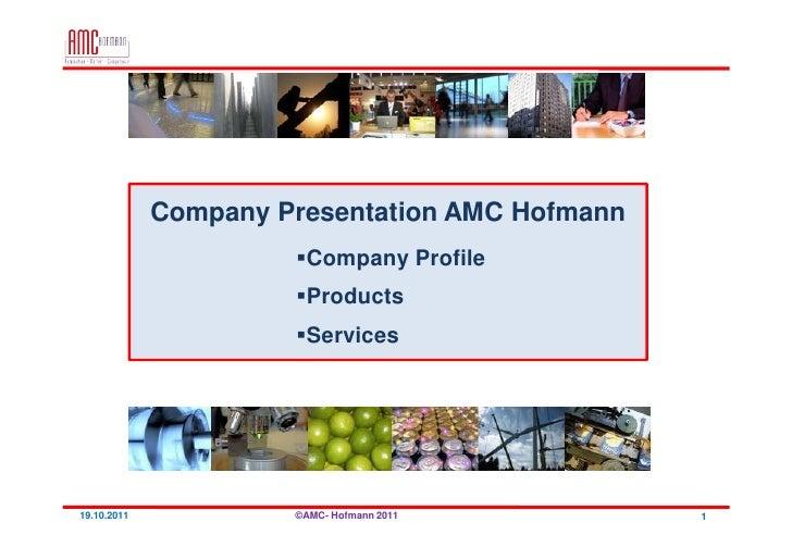 Company Presentation AMC Hofmann                       Company Profile                       Products                     ...