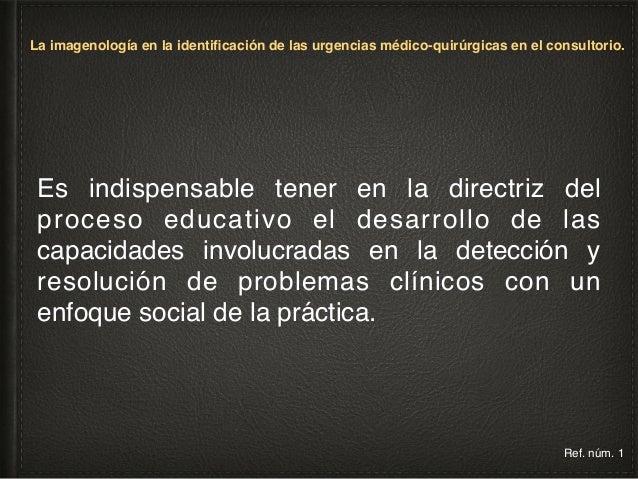 La imagenología en la identificación de las urgencias médico-quirúrgicas en el consultorio.