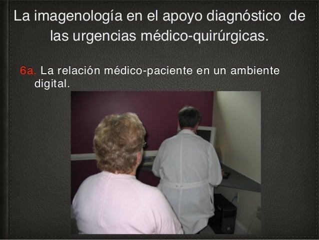 6b. La relación médico-paciente en un ambiente digital: consulta médica digital, la comunicación en entornos de cuidados i...