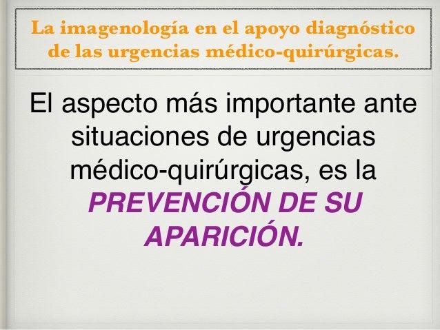 La imagenología en el apoyo diagnóstico de las urgencias médico-quirúrgicas. Relación entre el médico y su paciente: a) el...