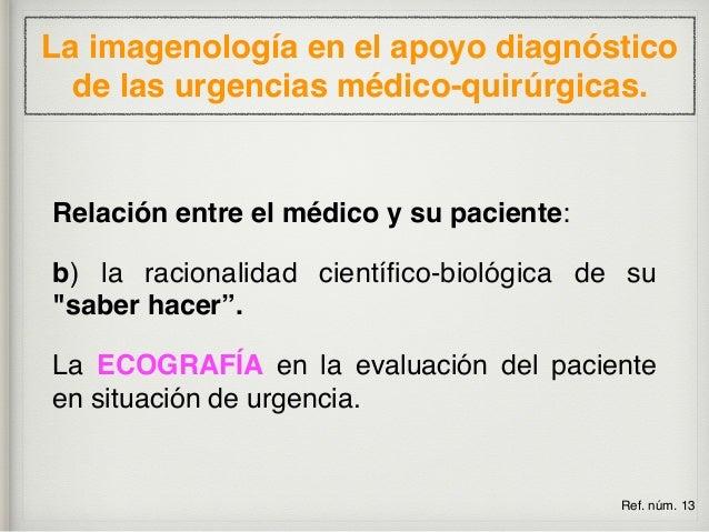 ECOGRAFÍA, ULTRASONIDO, ULTRASONOGRAFÍA, US La imagenología en el apoyo diagnóstico de las urgencias médico-quirúrgicas. R...