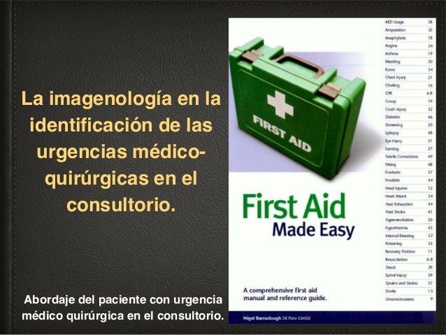 La imagenología en el apoyo diagnóstico de las urgencias médico-quirúrgicas. 1. Consideraciones. Esta participación plante...