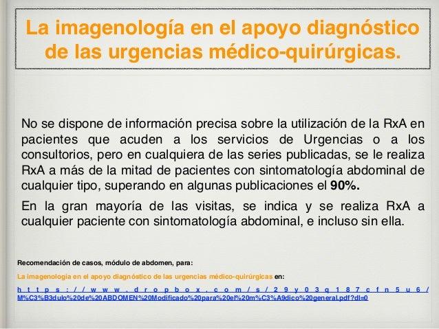 La imagenología en el apoyo diagnóstico de las urgencias médico-quirúrgicas. La probabilidad de que la RxA aporte informac...