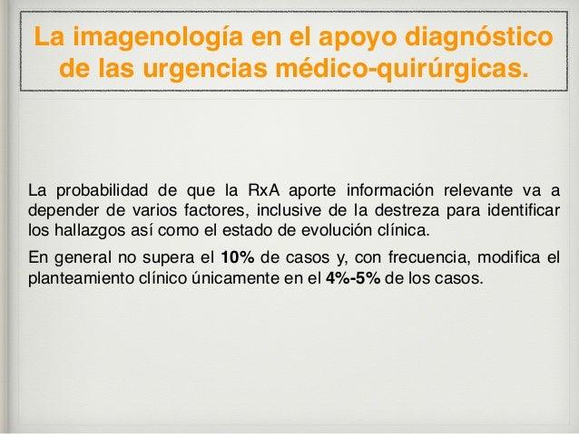 El abordaje radiológico inicial de situaciones urgentes médicas y quirúrgicas tales como el síndrome doloroso abdominal ag...